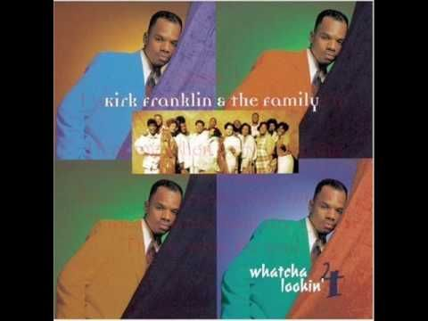 Whatcha Lookin 4 by Kirk Franklin and the Family