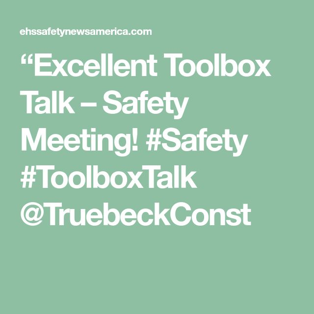"""Excellent Toolbox Talk – Safety Meeting! #Safety #ToolboxTalk @TruebeckConst"