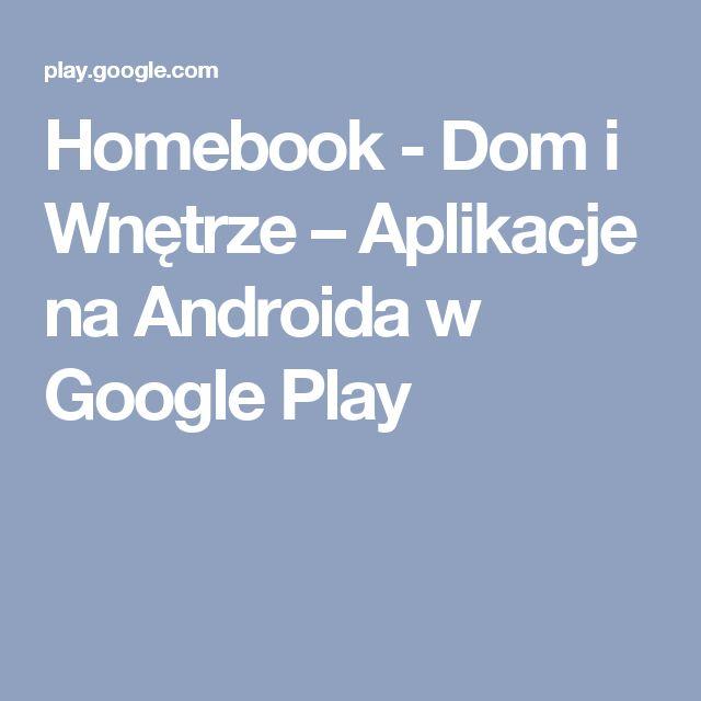 Homebook - Dom i Wnętrze – Aplikacje na Androida w Google Play