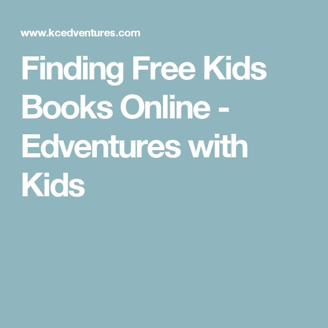Finding Free Kids Books Online - Edventures with Kids