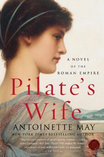 Pilate's Wife by Antoinette May, http://www.amazon.com/dp/B000W9666Q/ref=cm_sw_r_pi_dp_4ZaGsb1XW1JQW