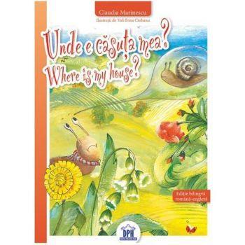 """""""Unde e căsuţa mea? Where is my house?"""", scrisăde Claudia Marinescu, cu ilustraţii de Vali Irina Ciobanu și publicată la edituraDidactica Publishing House, Bucureşti, 2015 este o carte pe care a…"""