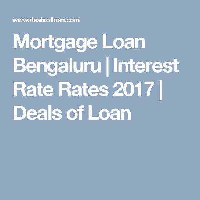 Mortgage Loan Bengaluru | Interest Rate Rates 2017 | Deals of Loan