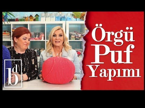 Örgü Puf Nasıl Yapılır | Derya Baykal - YouTube