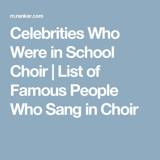 Celebrities Who Were in School Choir | List of Famous People Who Sang in Choir