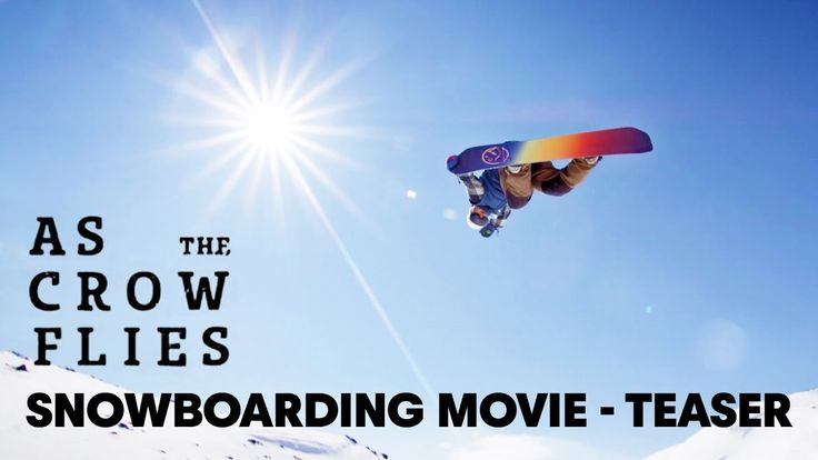 (Teaser) As the Crow Flies  Snowboarding Movie - YouTube