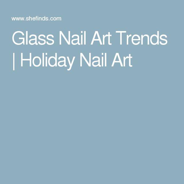 Glass Nail Art Trends   Holiday Nail Art