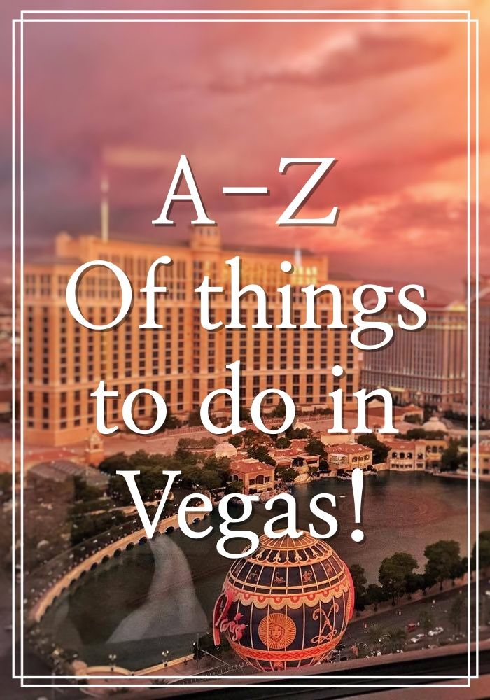 A-Z Of Things to do in Vegas!  Going on your travels to Las Vegas? Dont want to just sit at the slots? Check out my guide to things to do in Vegas especially id you are on a budget!