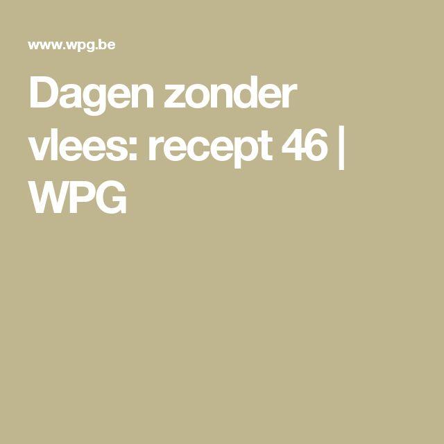 Dagen zonder vlees: recept 46   WPG