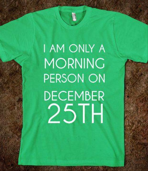 """I'm Only a Morning Person on December 25th"" T-shirt"