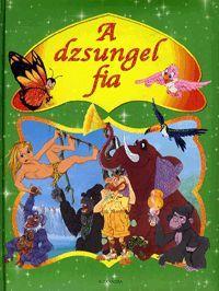 A dzsungel fia könyv - Dalnok Kiadó Zene- és DVD Áruház - Gyerekkönyvek és ifjúsági könyvek - Mesekönyvek