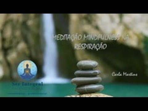 Meditação Mindfulness (Atenção Plena) Guiada na Respiração - 5 minutos - YouTube