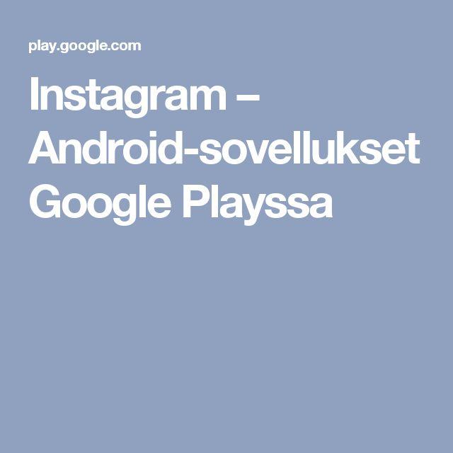 Instagram – Android-sovellukset Google Playssa