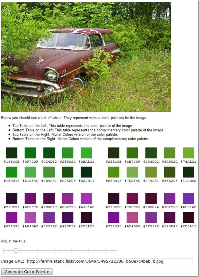 Image to Color Palette Generator  This generator is still in beta, but works great. The design, well there is none. But what it lacks in design, it does work great for finding you colors in an image. You can upload an image via a URL Field submitter that will then display the image along with colors that can be found in the image. What's different about this image color generator is, you can adjust the hue by using a slider bar back and forth to get the perfect color scheme!