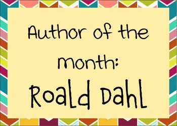 An Author of the Month display set for Roald DahlIncludes:Author of the Month A4 title page7 famous quotes by Roald Dahl9 fun facts about Roald DahlA Worthy Mention for Quentin BlakePictures of Roald Dahl in instant photograph style2 pages of the books Roald Dahl has writtenYour thoughts on Roald Dahl  a heading under which you can put learners reviews of Roald Dahl booksSome images of characters for decoration.