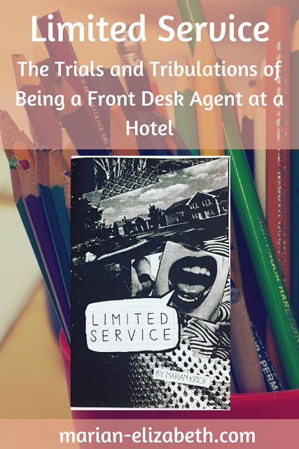 LIMITED SERVICE ZINE - THE TRIALS AND TRIBULATIONS OF BEING A FRONT DESK AGENT AT A HOTEL