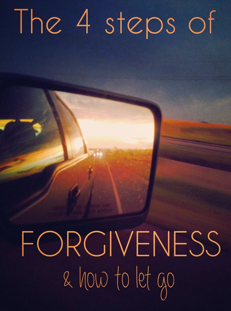 The 4 steps you must take in order to forgive others