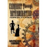 Conquest Through Determination: A Steampunk Anthology (Paperback)By Miles Boothe