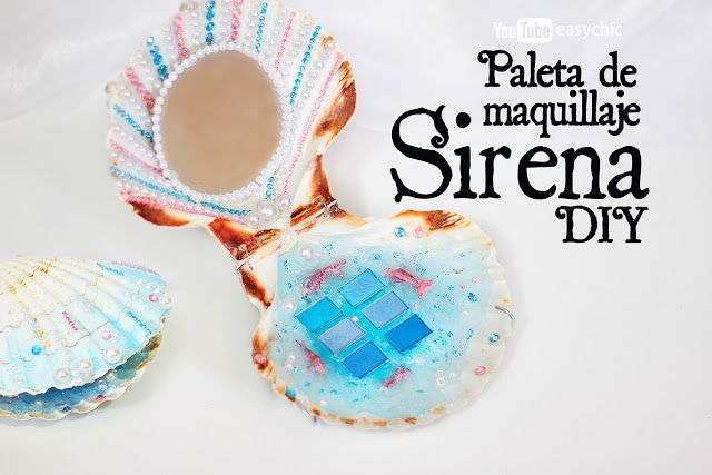 Mermaids crafts DIY inspired. Crafts DIY with shelfs. Paleta de maquillaje de verano inspiración sirena. Manualidades con conchas. Summer make up palet inspired in mermaid. Shelfs diy crafts