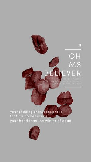 Oh Ms Believer Lockscreen, Twenty One Pilots Lyrics (Self Titled Aesthetics) | Graphic Design + Photography by KAESPO