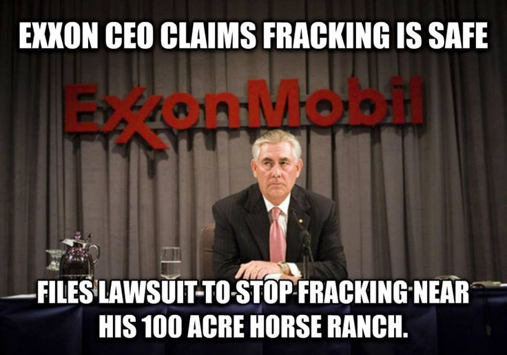 Only the little guy lives near fracking... Exxon CEO suing to stop fracking near his ranch
