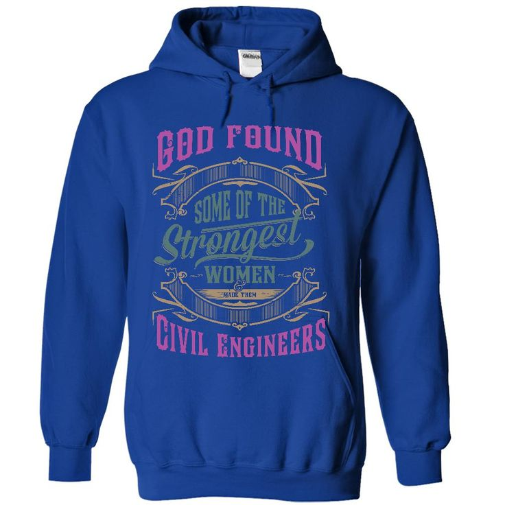 (Tshirt Awesome Produce) God found some of the Strongest Women and made them Civil Engineers  Order Online