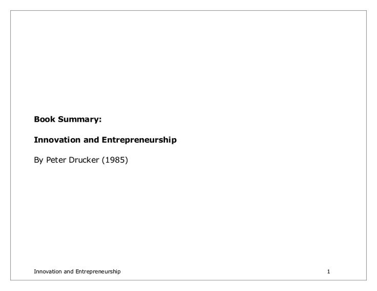 A summary of Peter Drucker\'s classic book on innovation and entrepreneurship.