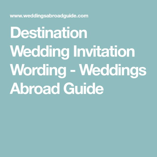 Wedding Abroad Invitation Wording Ideas: Best 25+ Wedding Invitation Wording Ideas On Pinterest
