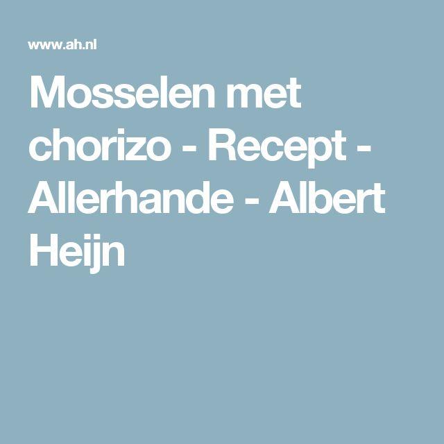 Mosselen met chorizo - Recept - Allerhande - Albert Heijn