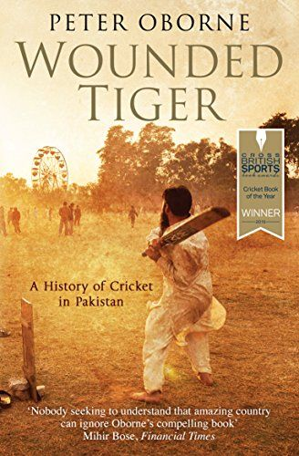 Book: Wounded Tiger: A History Of Cricket In Pakistan