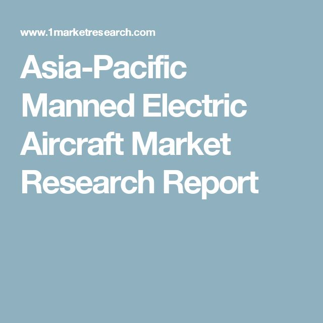 Asia-Pacific Manned Electric Aircraft Market Research Report