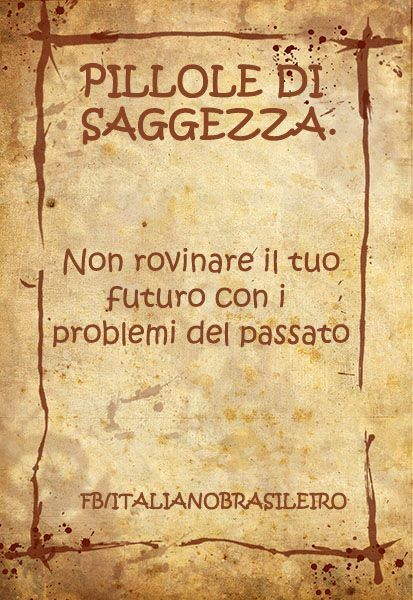 Non rovinare il tuo futuro con i problemi del passato.