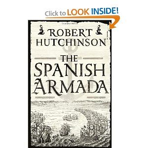 best the spanish armada images spanish armada  the spanish armada robert hutchinson 9780297866374 amazon com books