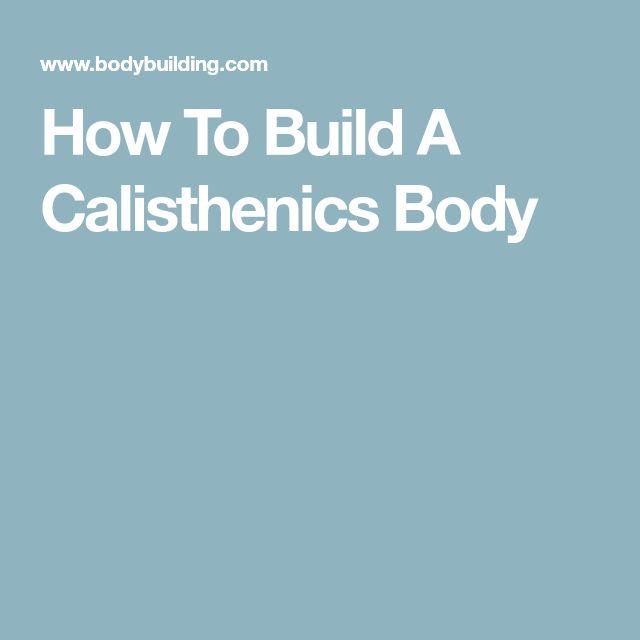 How To Build A Calisthenics Body