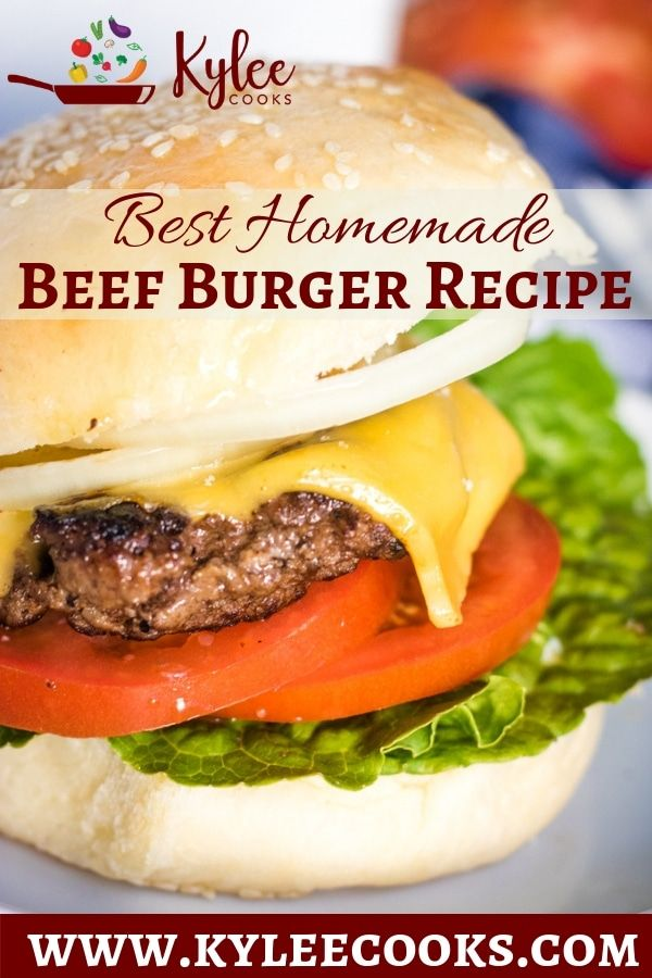 This Easy Homemade Beef Burger Recipe Will Have You Skip The Drive Through And Head Home To Chow Down O Homemade Beef Burgers Burger Recipes Beef Homemade Beef