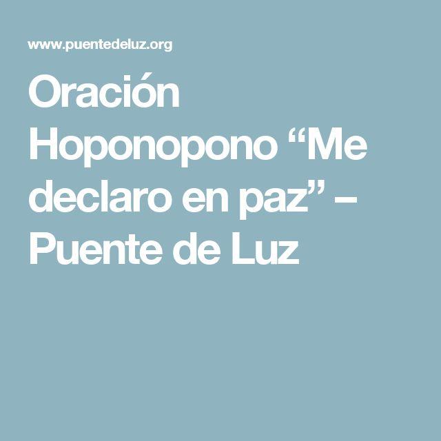 """Oración Hoponopono """"Me declaro en paz"""" – Puente de Luz"""