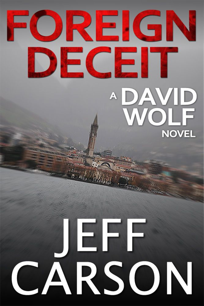 Foreign Deceit: A David Wolf Mystery eBook: Jeff Carson: Amazon.co.uk: Kindle Store