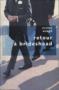 Evelyn Waugh - Retour à Brideshead. - Agrandir l'image