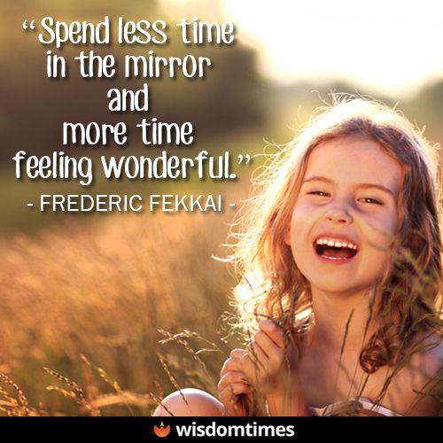 Spend time being fabulous.  #Wonderful #Beauty #WisdomTimes