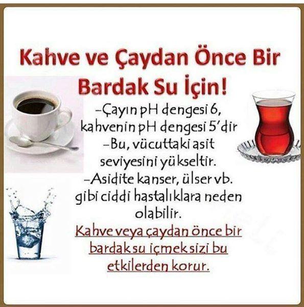 Kahve ve çaydan önce bir bardak su için!