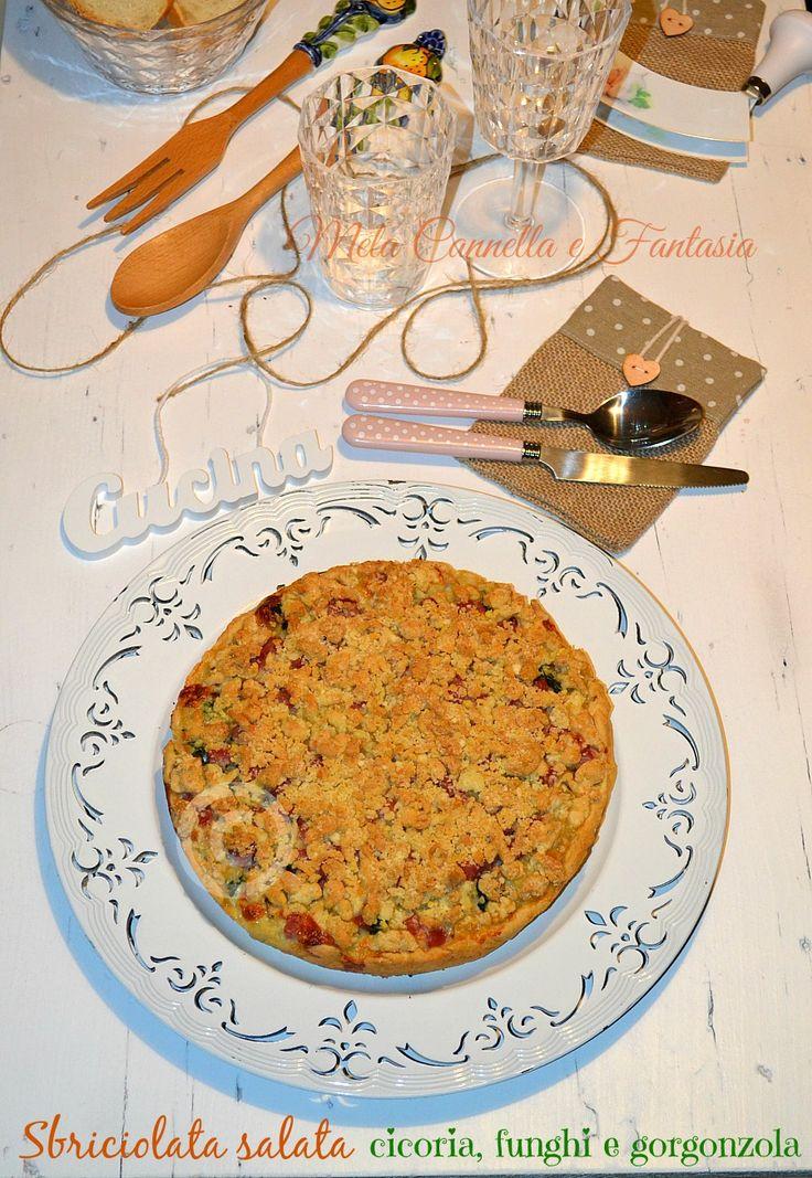 Sbriciolata cicoria, funghi, stracchino e gorgonzola   Mela Cannella e Fantasia