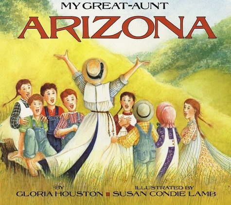 My Great Aunt Arizona, words by Gloria Houston, pictures by Susan Conde Lamb