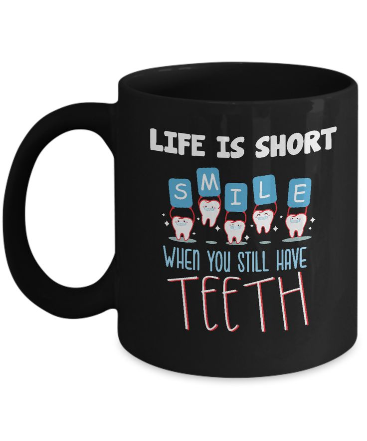 "This funny ""Life Is Short Smile When You Still Have Teeth"" item is perfect for anyone who loves dental puns and things."