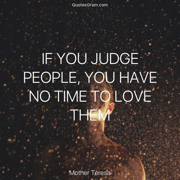 """Quote of The Day """"If you judge people, you have no time to love them."""" - Mother Teresa http://lnk.al/3HIO"""