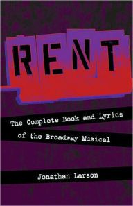 Rent: The Complete Book and Lyrics of the Broadway Musical / Edition 1 by Jonathan Larson Download