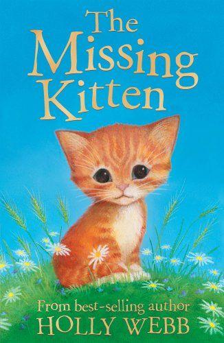 The Missing Kitten (Holly Webb Animal Stories): Amazon.co.uk: Holly Webb, Sophy Williams: Books