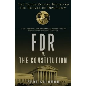 FDR v. The Constitution: Fascinating story in American legal history of FDR's battle with the Court, which was striking down progressive legislation
