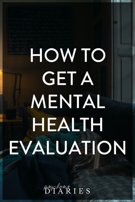 How to get your mental health evaluated