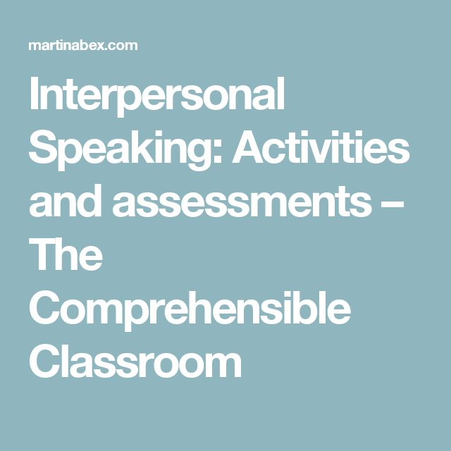 Interpersonal Speaking: Activities and assessments – The Comprehensible Classroom