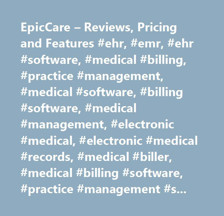 EpicCare – Reviews, Pricing and Features #ehr, #emr, #ehr #software, #medical #billing, #practice #management, #medical #software, #billing #software, #medical #management, #electronic #medical, #electronic #medical #records, #medical #biller, #medical #billing #software, #practice #management #software, #medical #scheduling, #medical #scheduling #software, #emr #software, #emr, #medical #practice #management, #medical #billing #service, #healthcare #billing, #physician #billing, #medical…